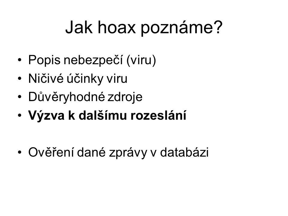 Jak hoax poznáme Popis nebezpečí (viru) Ničivé účinky viru