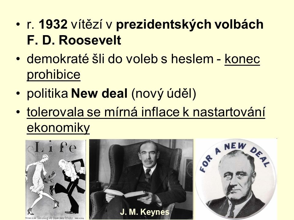 r. 1932 vítězí v prezidentských volbách F. D. Roosevelt