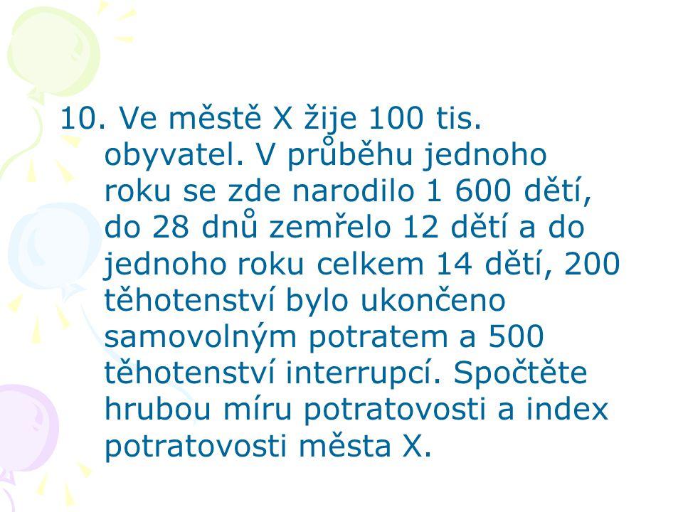 10. Ve městě X žije 100 tis. obyvatel
