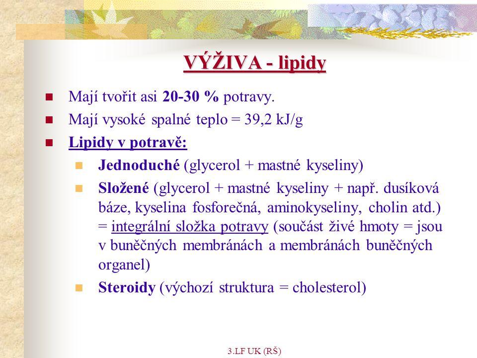 VÝŽIVA - lipidy Mají tvořit asi 20-30 % potravy.