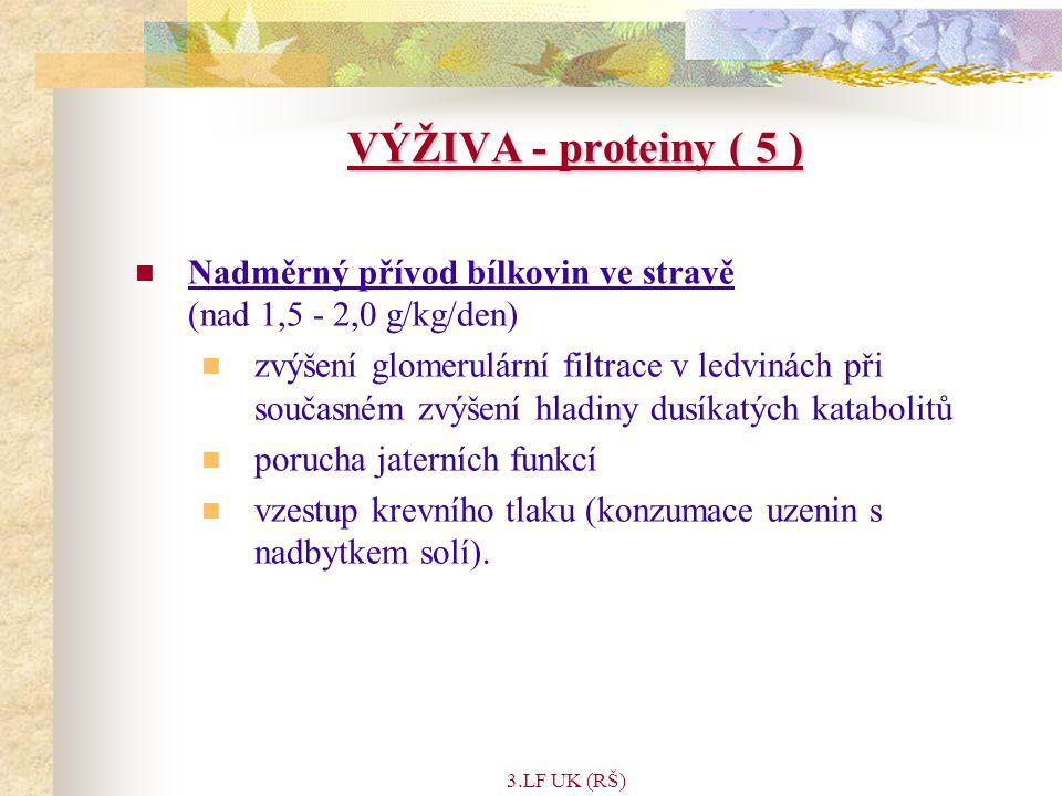 VÝŽIVA - proteiny ( 5 ) Nadměrný přívod bílkovin ve stravě (nad 1,5 - 2,0 g/kg/den)