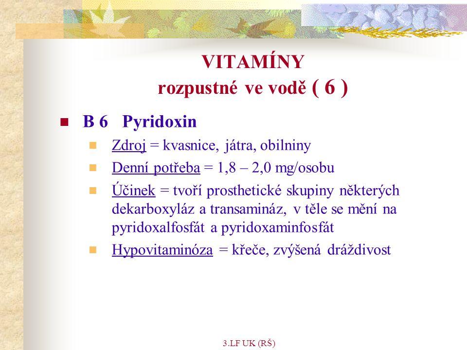 VITAMÍNY rozpustné ve vodě ( 6 )