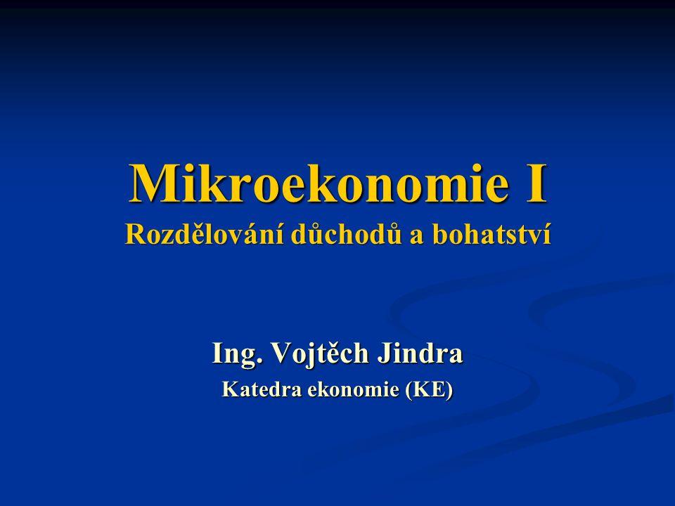 Mikroekonomie I Rozdělování důchodů a bohatství