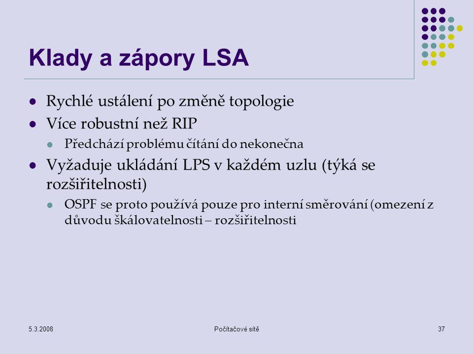 Klady a zápory LSA Rychlé ustálení po změně topologie