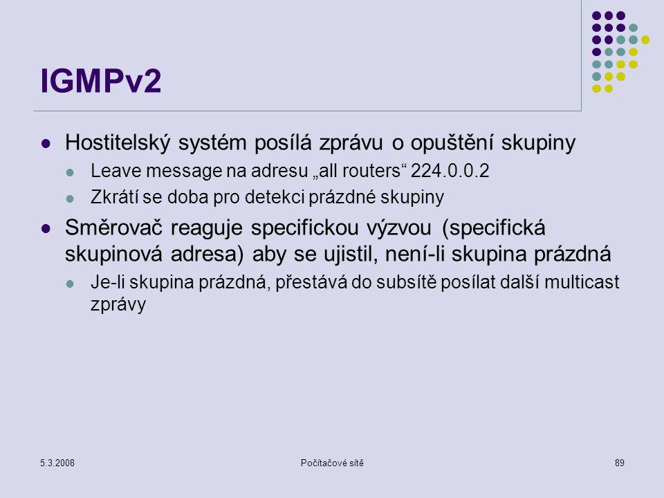 IGMPv2 Hostitelský systém posílá zprávu o opuštění skupiny