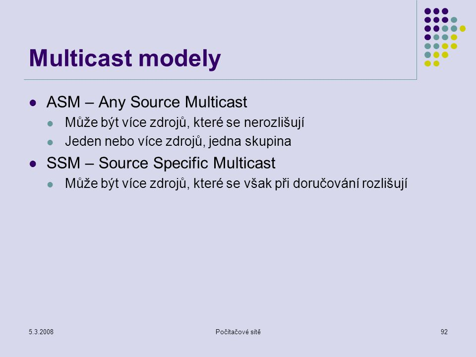 Multicast modely ASM – Any Source Multicast