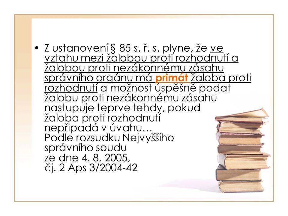 Z ustanovení § 85 s. ř. s.