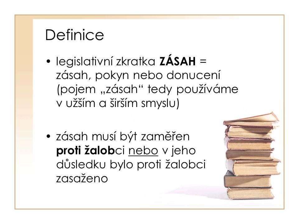 """Definice legislativní zkratka ZÁSAH = zásah, pokyn nebo donucení (pojem """"zásah tedy používáme v užším a širším smyslu)"""