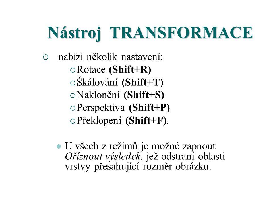 Nástroj TRANSFORMACE nabízí několik nastavení: Rotace (Shift+R)