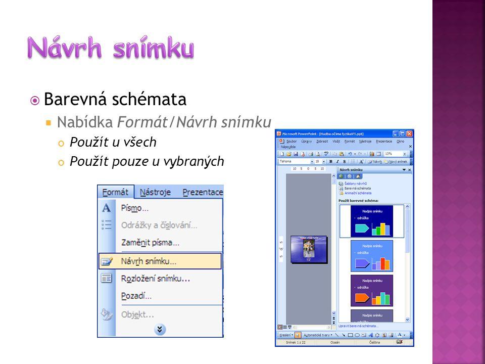 Návrh snímku Barevná schémata Nabídka Formát/Návrh snímku