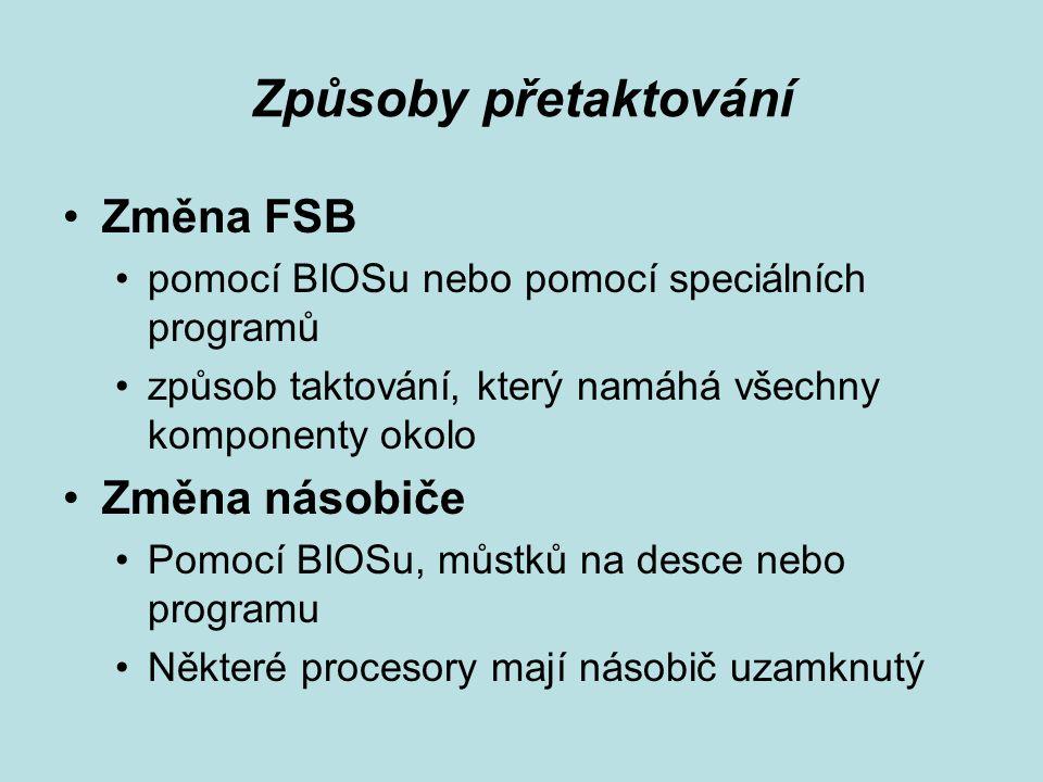 Způsoby přetaktování Změna FSB Změna násobiče