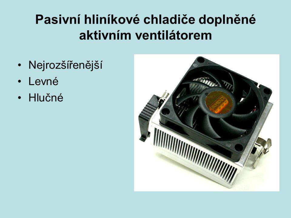 Pasivní hliníkové chladiče doplněné aktivním ventilátorem