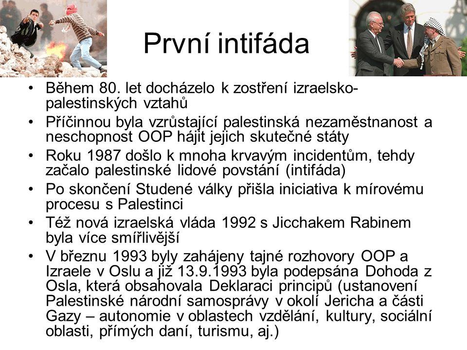 První intifáda Během 80. let docházelo k zostření izraelsko-palestinských vztahů.