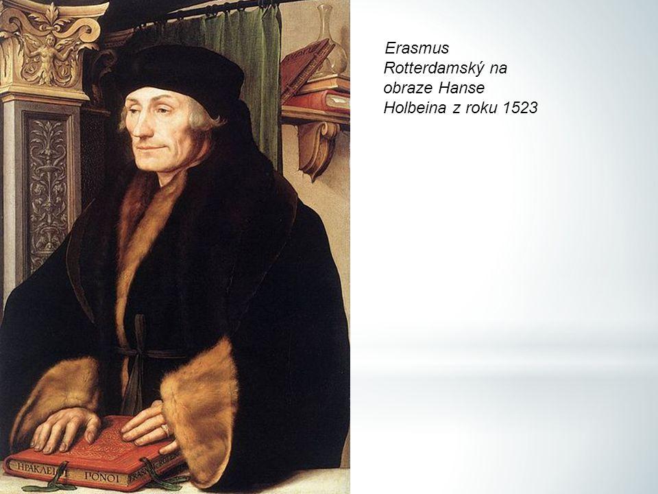 Erasmus Rotterdamský na obraze Hanse Holbeina z roku 1523