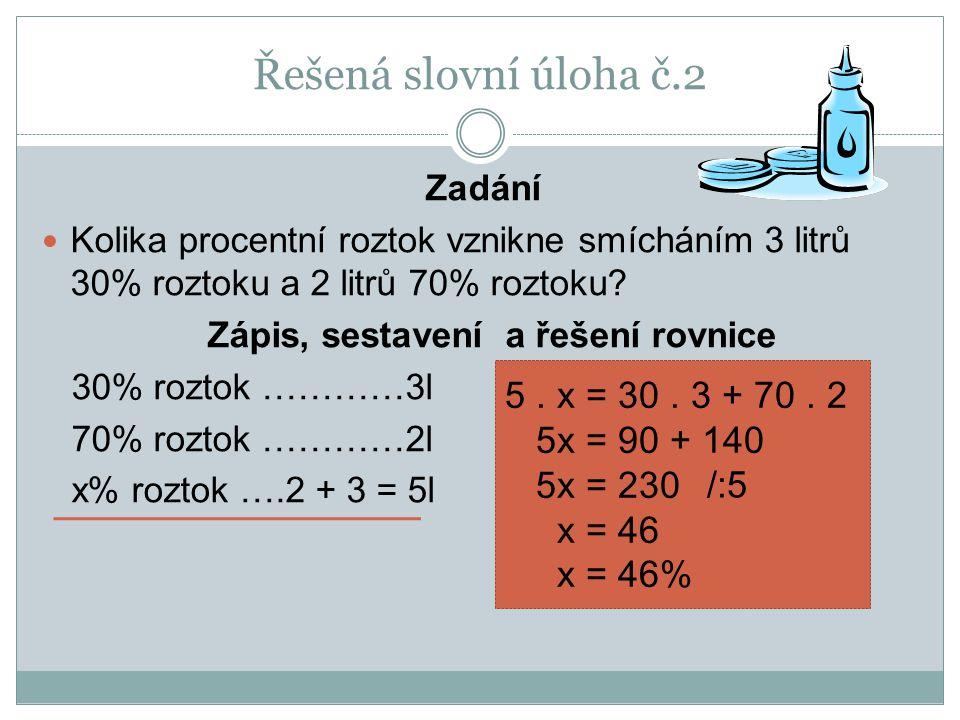 Řešená slovní úloha č.2 5 . x = 30 . 3 + 70 . 2 5x = 90 + 140 5x = 230