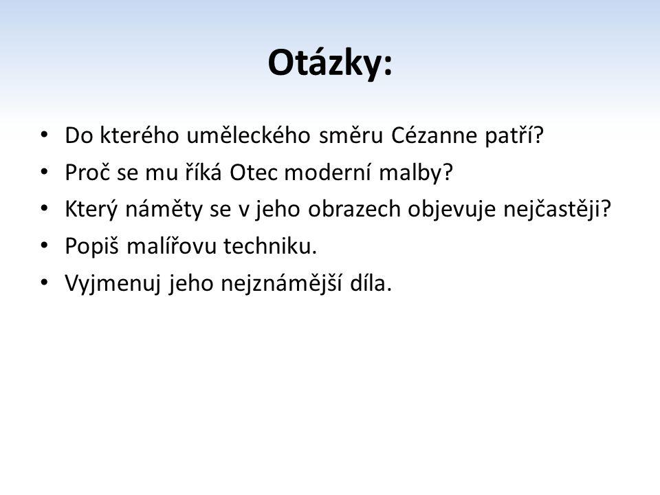 Otázky: Do kterého uměleckého směru Cézanne patří