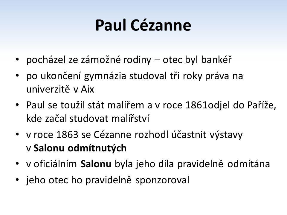 Paul Cézanne pocházel ze zámožné rodiny – otec byl bankéř
