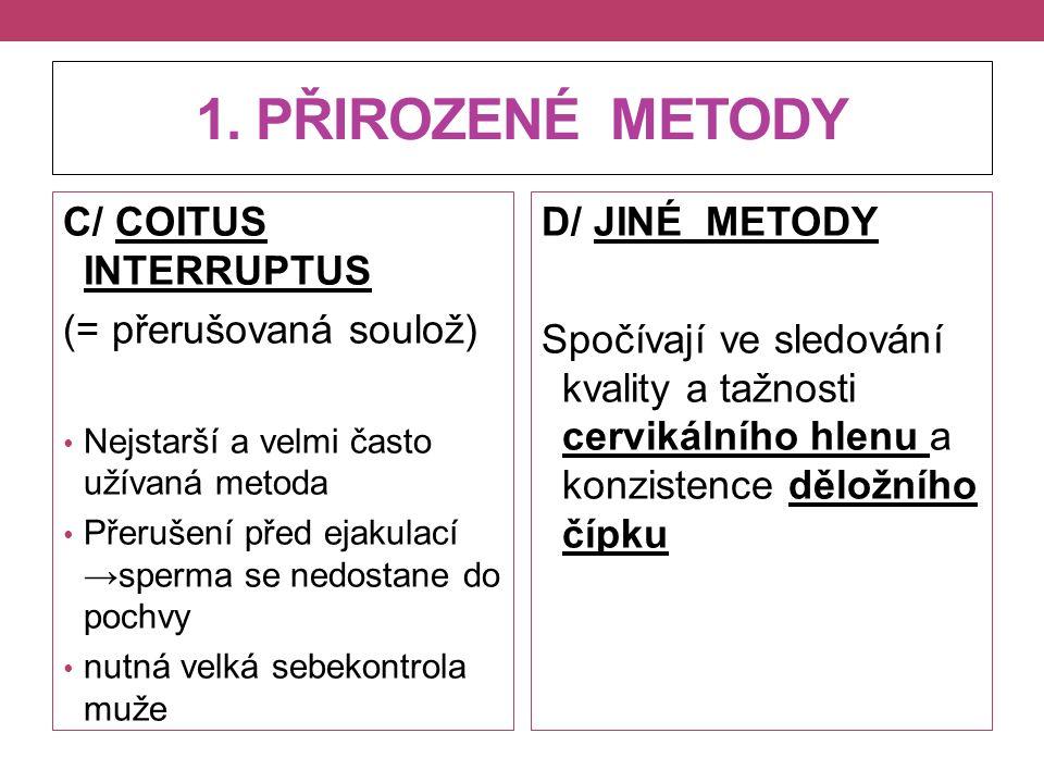 1. PŘIROZENÉ METODY C/ COITUS INTERRUPTUS (= přerušovaná soulož)