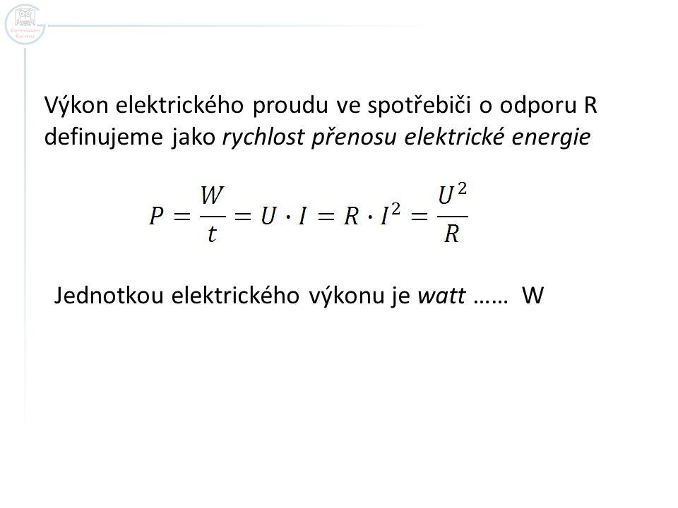 Výkon elektrického proudu ve spotřebiči o odporu R