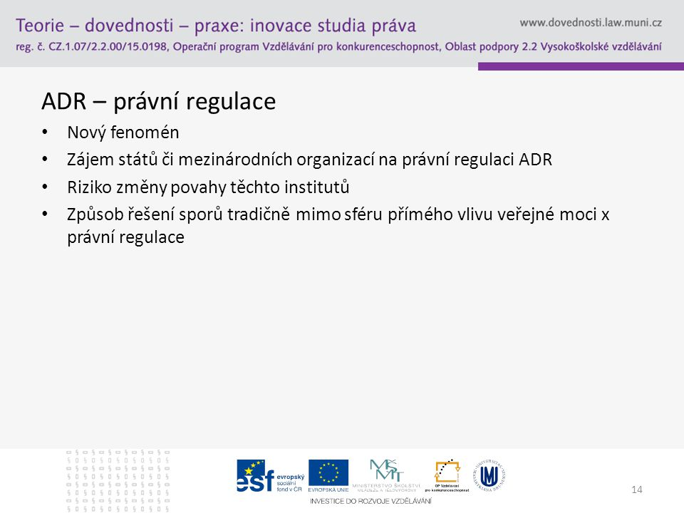 ADR – právní regulace Nový fenomén