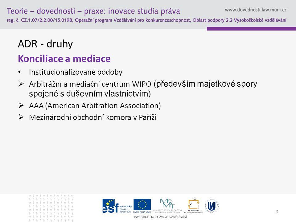 ADR - druhy Konciliace a mediace Institucionalizované podoby