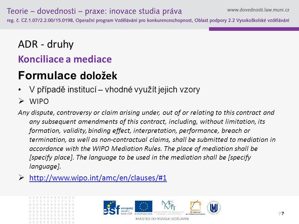ADR - druhy Formulace doložek Konciliace a mediace