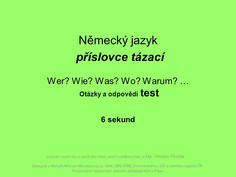 Německý jazyk příslovce tázací Wer. Wie. Was. Wo. Warum