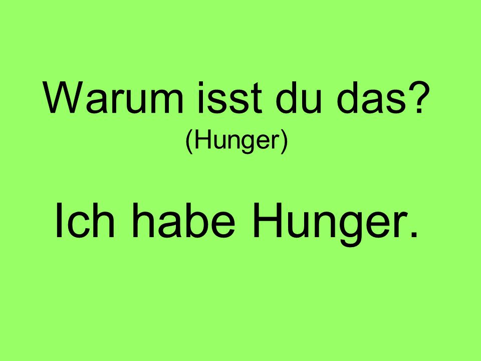 Warum isst du das (Hunger)