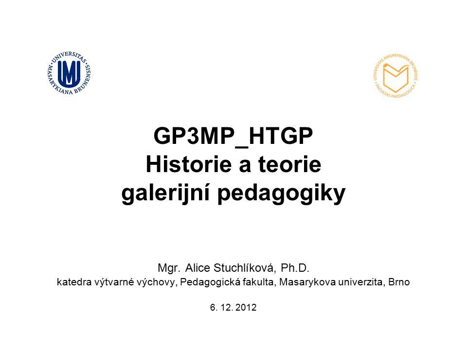 GP3MP_HTGP Historie a teorie galerijní pedagogiky Mgr
