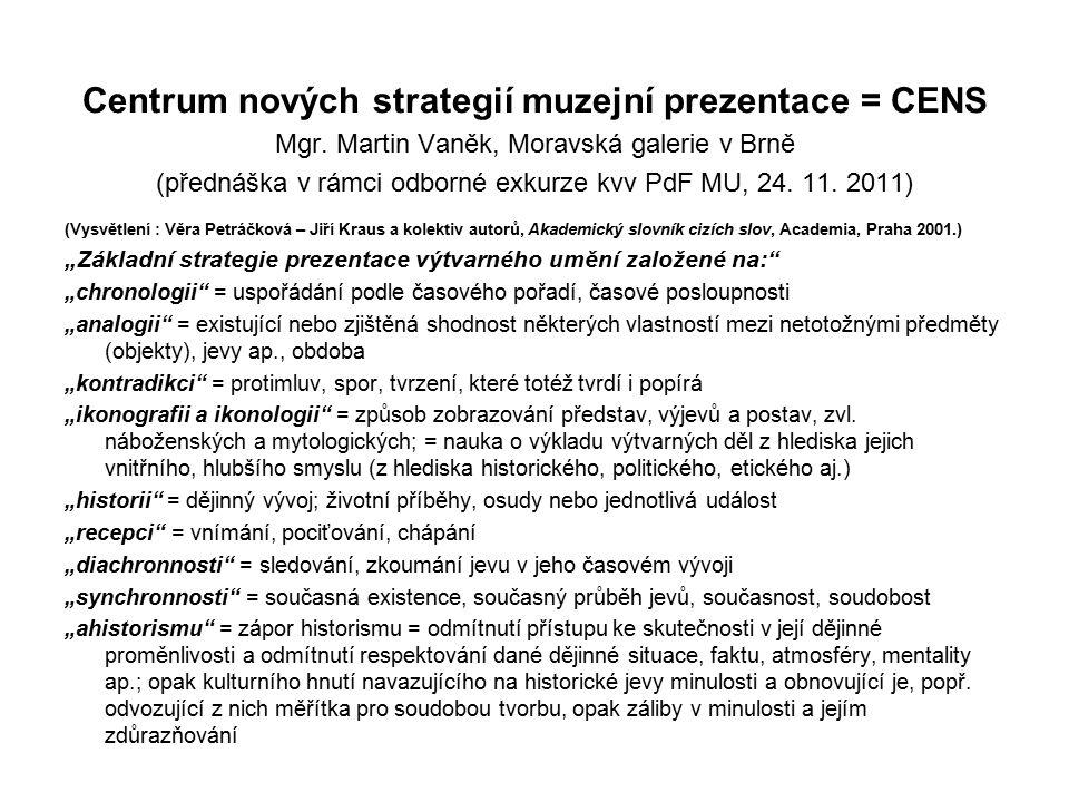 Centrum nových strategií muzejní prezentace = CENS
