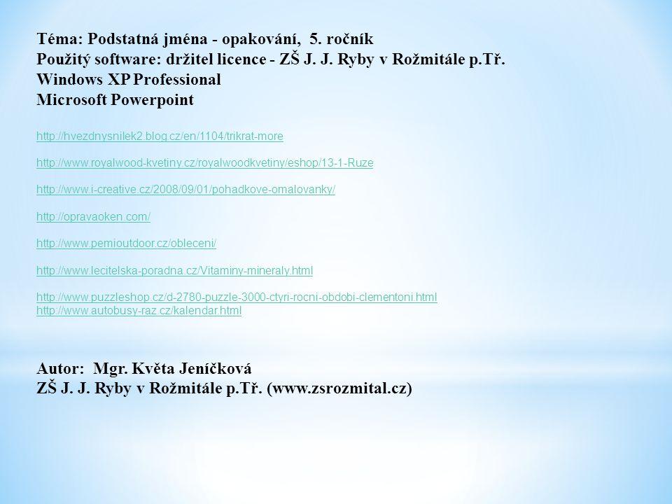 Téma: Podstatná jména - opakování, 5. ročník