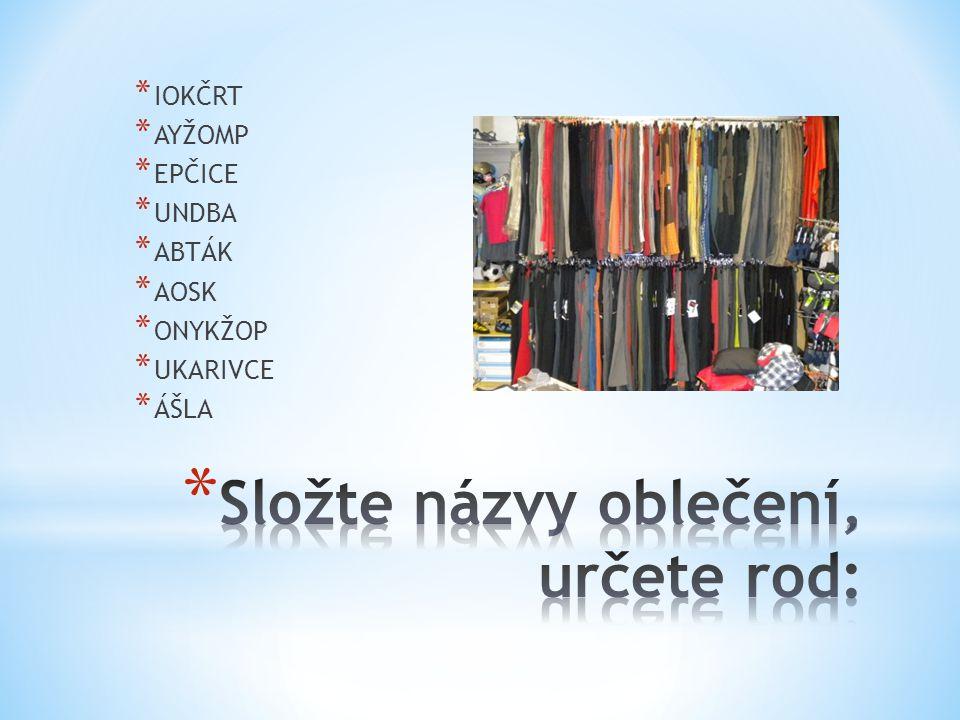 Složte názvy oblečení, určete rod: