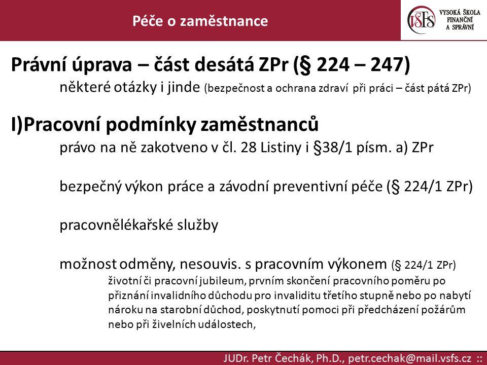 Právní úprava – část desátá ZPr (§ 224 – 247)