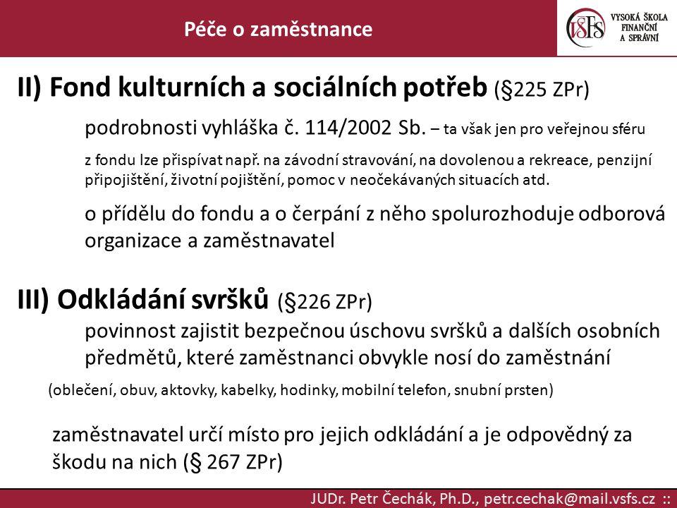 II) Fond kulturních a sociálních potřeb (§225 ZPr)