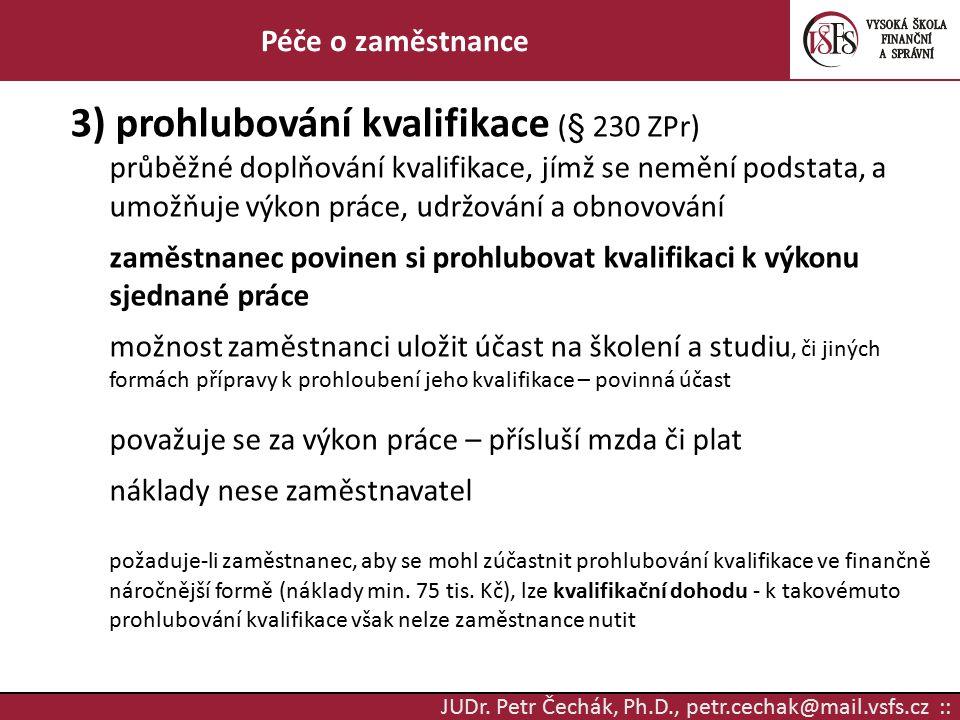 3) prohlubování kvalifikace (§ 230 ZPr)