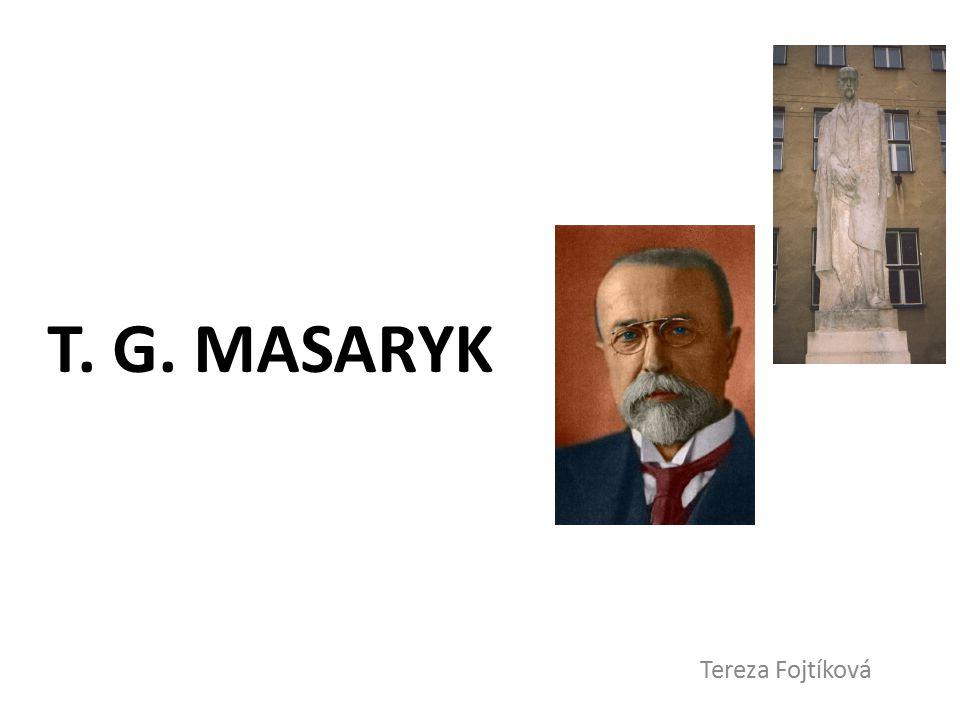 T. G. Masaryk Tereza Fojtíková