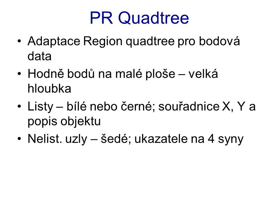 PR Quadtree Adaptace Region quadtree pro bodová data
