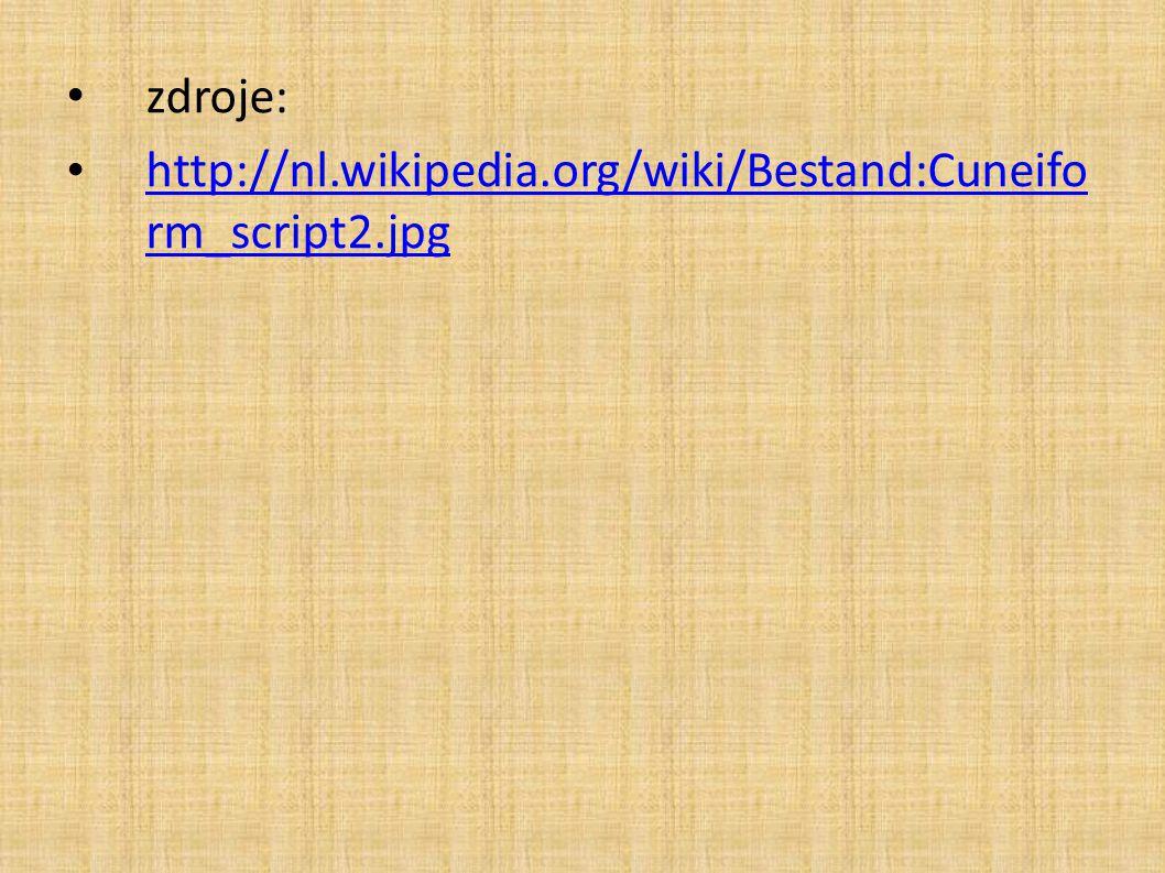 zdroje: http://nl.wikipedia.org/wiki/Bestand:Cuneiform_script2.jpg