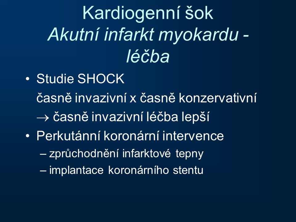 Kardiogenní šok Akutní infarkt myokardu - léčba