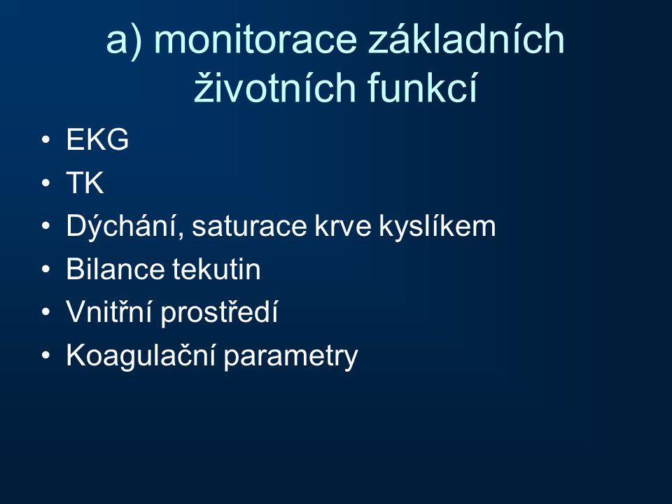 a) monitorace základních životních funkcí