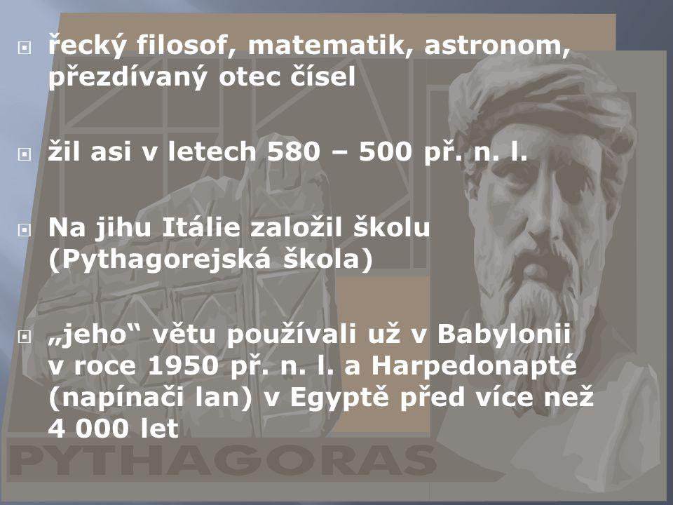 Pythagoras řecký filosof, matematik, astronom, přezdívaný otec čísel