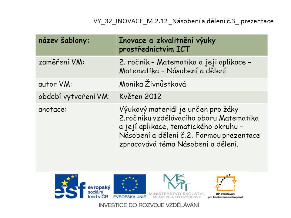 VY_32_INOVACE_M.2.12 _Násobení a dělení č.3_ prezentace