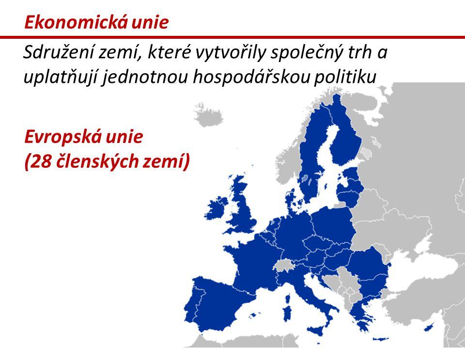Ekonomická unie Sdružení zemí, které vytvořily společný trh a uplatňují jednotnou hospodářskou politiku.