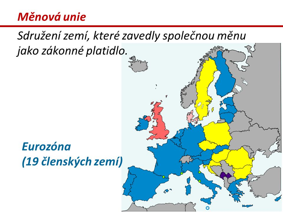 Měnová unie Sdružení zemí, které zavedly společnou měnu jako zákonné platidlo.