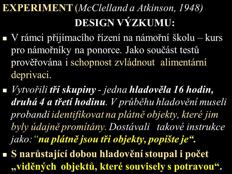 EXPERIMENT (McClelland a Atkinson, 1948)