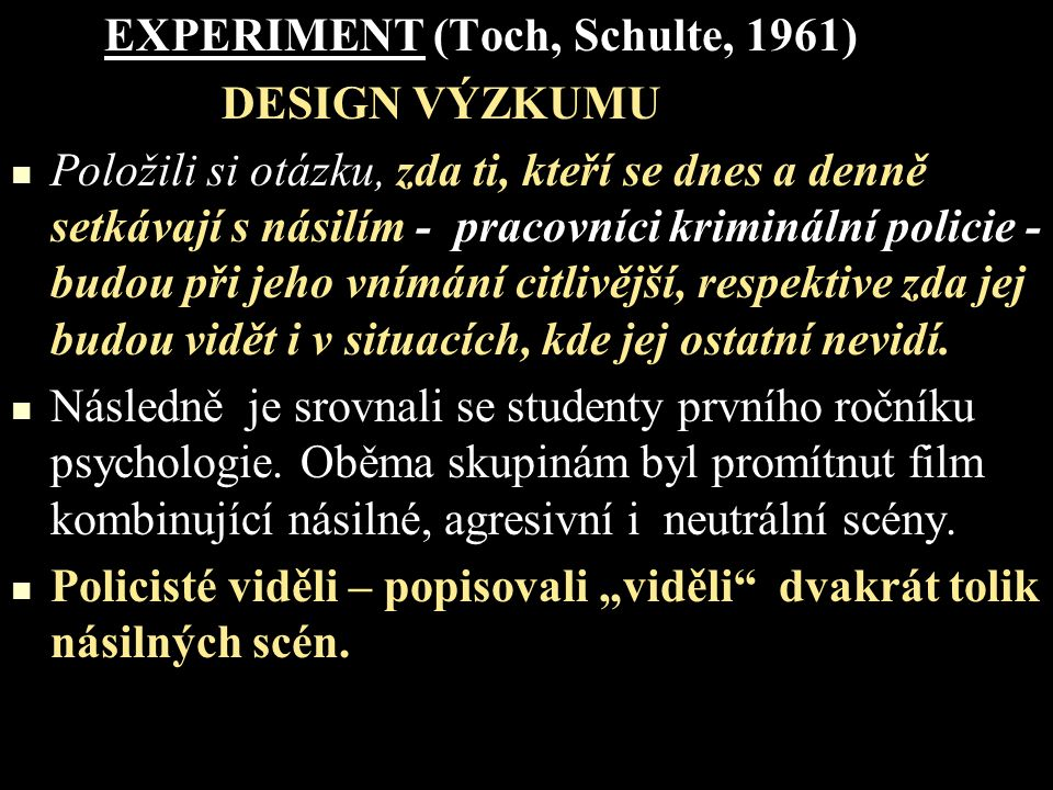 EXPERIMENT (Toch, Schulte, 1961)