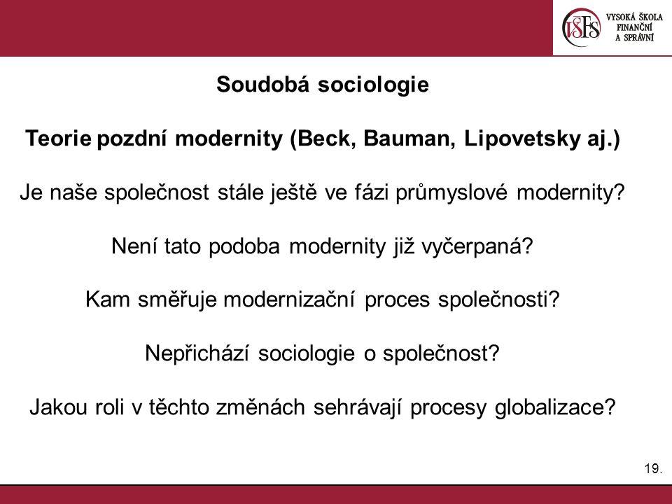 Teorie pozdní modernity (Beck, Bauman, Lipovetsky aj.)