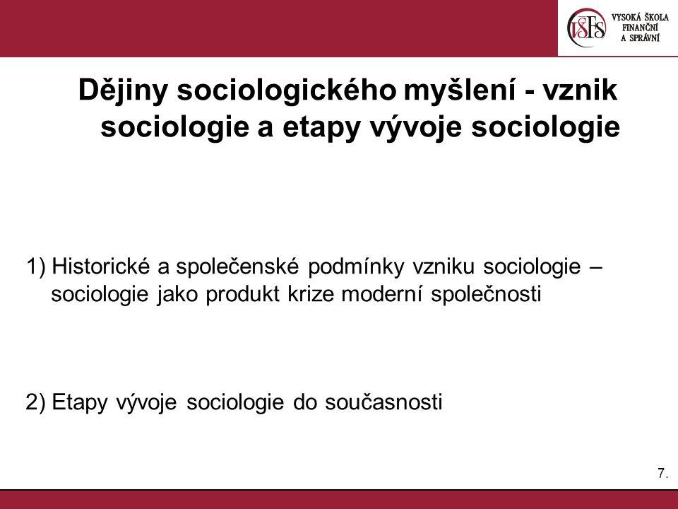 Dějiny sociologického myšlení - vznik sociologie a etapy vývoje sociologie