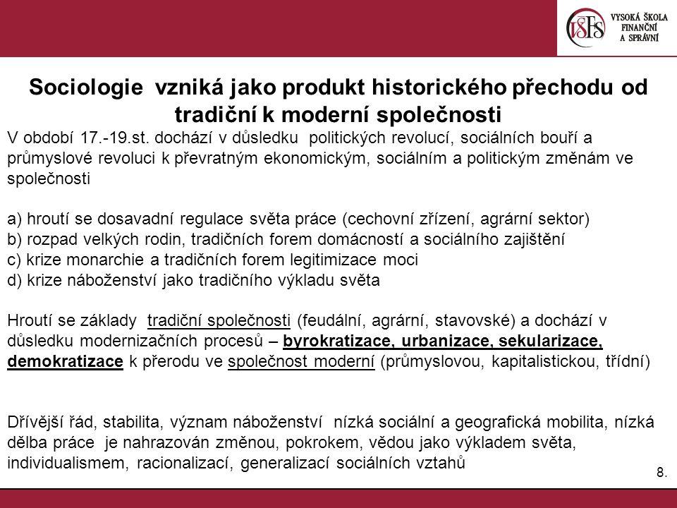 Sociologie vzniká jako produkt historického přechodu od tradiční k moderní společnosti