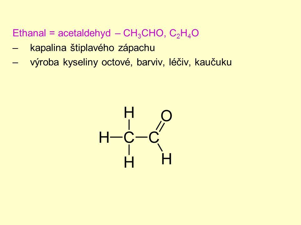Ethanal = acetaldehyd – CH3CHO, C2H4O